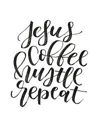 Jesus Coffee Hustle Repeat Printable By MiniPress On Etsy Bible Inspiration Bible Quotes About Hustle