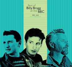 Best Of Billy Bragg At The Bbc 1983 2019 New Album To Be