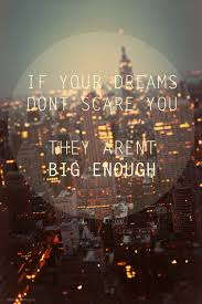 If Your Dreams Don T Scare You Quote Best of If Your Dreams Don't Scare You Motivation Blog Motivation Quotes