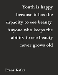 The Beauty Of Youth Quotes Best Of The Ability To See Quotes Pinterest Youth Wisdom And Thoughts