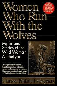 Women Who Run With The Wolves Quotes Awesome Women Who Run With The Wolves Myths And Stories Of The Wild Woman