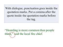 Quote Inside A Quote With Dialogue Punctuation Goes Inside The Quotation Marks Ppt