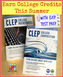 homeschoolers can earn college credits this summer clep test prep earn college credit clep test prep education possible