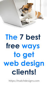 How To Get Web Design Clients The 7 Best Free Ways To Get Web Design Clients Print