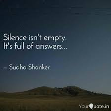 Silence Isnt Empty Its Quotes Writings By Sudha Shanker