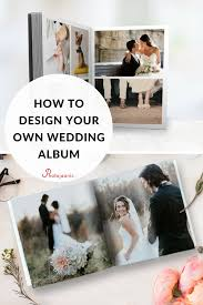 Wedding Photos Albums How To Design Your Own Wedding Album Wedding Album Cover
