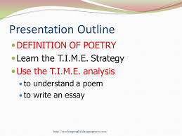 poetry t i m e introduction to poetry analysis ppt video online  presentation outline definition of poetry learn the t i m e strategy