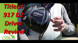 The New Titleist 917 D2 Driver Review And The Surefit Cg