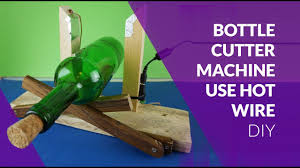 bottlecutter use hot wire simple diy