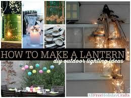 outdoor lighting ideas diy. How To Make A Lantern Outdoor Lighting Ideas Diy 2