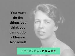 50 Eleanor Roosevelt Quotes About Life Human Rights Friendship 2019