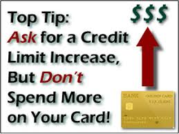 ask for a credit limit increase how to raise your credit score quickly begin with one short phone call
