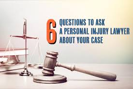 6 Crucial Questions to Ask Your Personal Injury Attorney