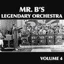 Mr. B's Legendary Orchestra, Vol. 4