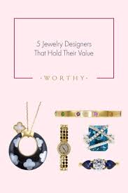 beyond their beauty these pieces of jewelry are a good investment here are the