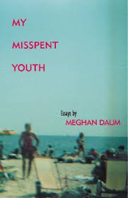 my misspent youth essays by meghan daum 129228