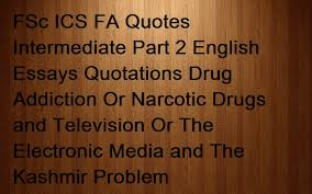 fsc i c s f a java c notes fsc ics fa quotes intermediate part fsc ics fa quotes intermediate part 2 english essays quotations drug addiction or narcotic drugs and