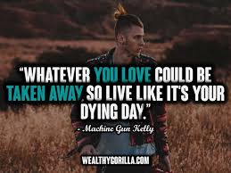 I Have A Dream Quotes Inspiration 48 Awesome Machine Gun Kelly MGK Quotes Wealthy Gorilla