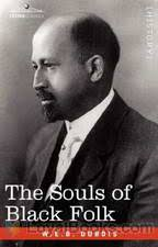 the souls of black folk by william e b du bois at loyal books