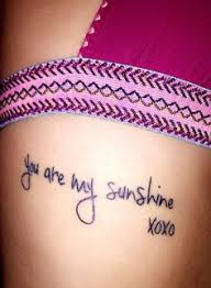 Small Quote Tattoos Beauteous You Are My Sunshine [B][O][D][Y] [A][R][T] Pinterest Sunshine