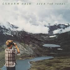 <b>Graham Nash</b> - <b>Over</b> the Years... | Rhino