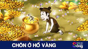 CHÔN Ở HỐ VÀNG - Truyện cổ tích -Phim hoạt hình - Tổng hợp phim hoạt hình  hay - YouTube