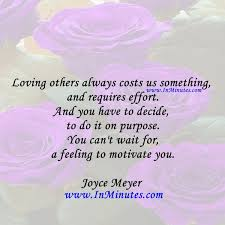 Quotes On Loving Others Interesting Quotes Loving Others Always Costs Us Something And Requires Effort