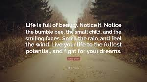 "Fight For Your Life Quotes Ashley Smith Quote ""Life is full of beauty Notice it Notice the 81"