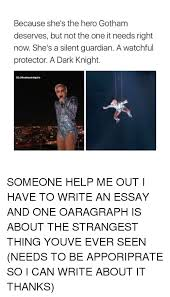 ✅ best memes about writing an essay writing an essay memes memes gotham and 🤖 because she s the hero gotham deserves but not