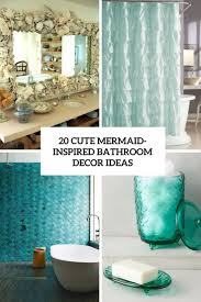 Cute mermaid home decor inspiration ideas Bedroom Cute Mermaid Inspired Bathroom Decor Ideas Cover Shelterness 20 Cute Mermaidinspired Bathroom Décor Ideas Shelterness
