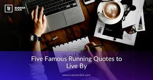 Running Quotes Classy Five Famous Running Quotes That You Can Live By