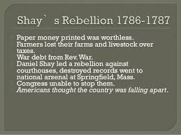 shay    s rebellion to constitutional convention