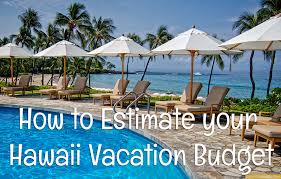 Trip Charge Calculator How Much For A Trip To Hawaii Budget Calculator Go Visit Hawaii