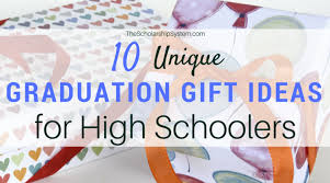 10 unique graduation gift ideas for high ers the scholarship system