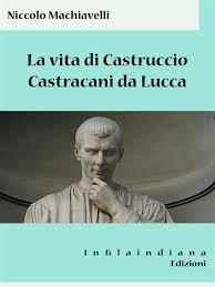La vita di Castruccio Castracani da Lucca eBook di Niccolò Machiavelli -  9788833540788