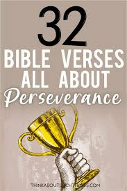 5 important bible verses about perseverance june 1, 2014 jack wellman patheos explore the world's faith through different perspectives on religion and spirituality! 32 Uplifting Bible Verses About Perseverance Think About Such Things