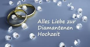 Glückwünsche Sprüche Für Die Diamantene Hochzeit