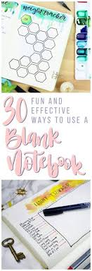 30 fun and effective ways to use a blank notebook