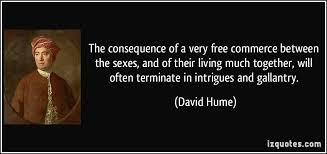 the consequence of a very commerce between the sexes and of  the consequence of a very commerce between the sexes and of their living much more david hume quotes