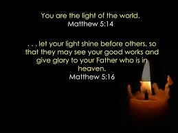 Who Sings Heaven Let Your Light Shine Down Ppt You Are The Light Of The World Matthew 5 14