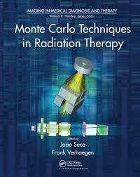 Monte Carlo Techniques In Radiation Therapy Crc Press Book