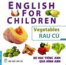 Bé Học Tiếng Anh Qua Hình Ảnh - Rau Củ
