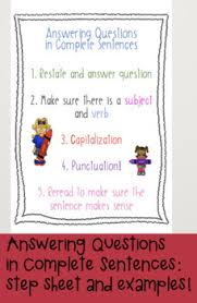 Complete Sentence Anchor Chart Anchor Charts For Answering Questions In Complete Sentences