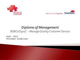 diploma of management bsbcusc manage quality customer service  diploma of management bsbcus501c manage quality customer service