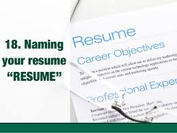 Naming your resume RESUME ...