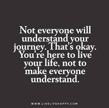 Not Everyone Will Understand Your Journey That S Okay You Re Here Impressive Serious Life Quotes