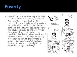 the absolutely true diary of a part time n ppt video online  6 poverty one of the most compelling aspects of the absolutely true diary of a part time n