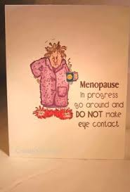 Living with Menopause on Pinterest   Menopause Humor, Hot Flashes ... via Relatably.com
