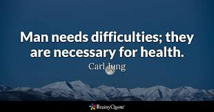 Carl Jung Quotes Fascinating Man Needs Difficulties They Are Necessary For Health Carl Jung