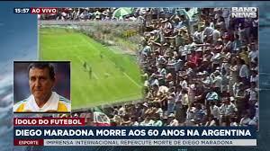 BandNews TV - Diego Maradona morre aos 60 anos na Argentina